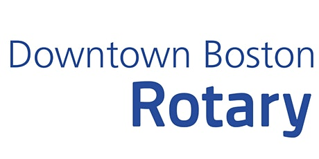 May Downtown Boston Rotary Speaker Meeting tickets