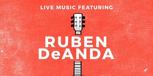 Live Music with Ruben DeAnda