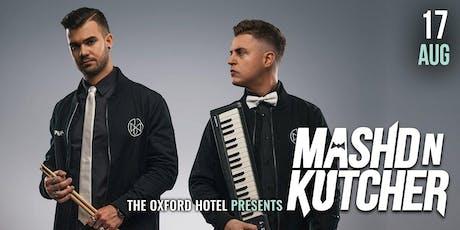 The Oxford Hotel Presents: Mashd N Kutcher (LIVE) tickets
