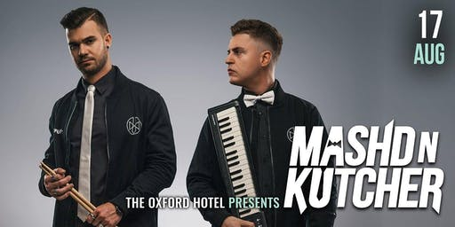 The Oxford Hotel Presents: Mashd N Kutcher (LIVE)