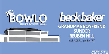 The Bowlo - beck baker/Grandmas Boyfriend/Sunder/Reuben Hill tickets
