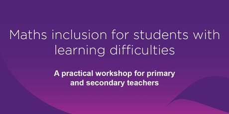 Maths inclusion for students with learning difficulties: a practical workshop for primary and secondary teachers tickets