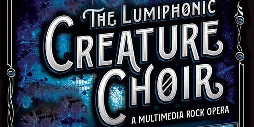 The Lumiphonic Creature Choir  ~ A Multimedia Rock Opera ~ Bilpin Showcase