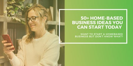 50+ home-based business ideas you can start today tickets