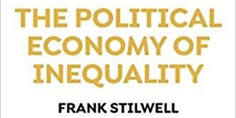Frank Stillwill on the Political Economy of Inequality - In conversation with Anthea Spinks (Oxfam Program Director) tickets