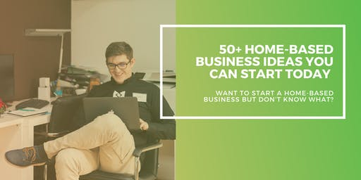 50+ home-based business ideas you can start today