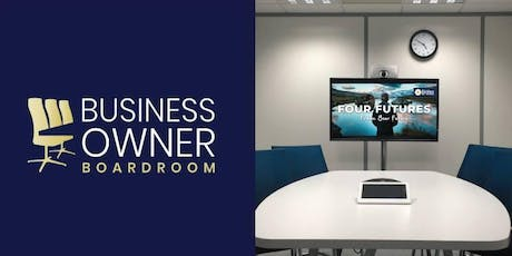 Business Owner Boardroom - Building a Business Plan in 90 minutes! tickets