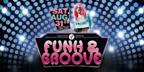 Funk & Groove Singles Party | Age 34-49 | August tickets