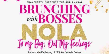 Brunching with Bosses Nola  tickets