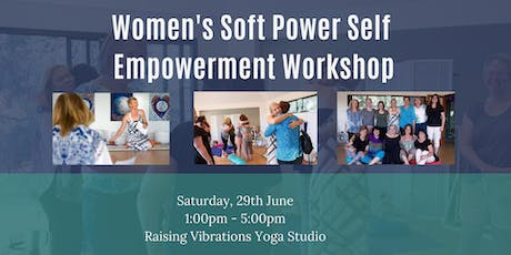 Women's Soft Power Self Empowerment Workshop tickets
