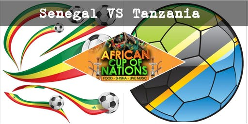 """SENEGAL VS TANZANIA """"African Cup of Nations 2019"""" Live Match - African Local Foods - Afro Live Music -Art- Games - Shisha- Business Networking"""