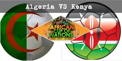 """ALGERIA VS KENYA """"African Cup of Nations 2019"""" Live Match - African Local Foods - Afro Live Music -Art- Games - Shisha- Business Networking"""