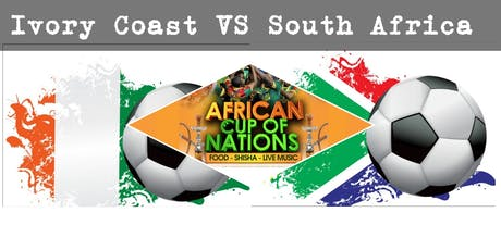 """IVORY COAST VS SOUTH AFRICA """"African Cup of Nations 2019"""" Live Match - African Local Foods - Afro Live Music -Art- Games - Shisha- Business Networking  tickets"""