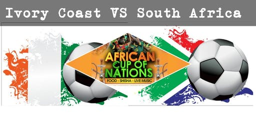 """IVORY COAST VS SOUTH AFRICA """"African Cup of Nations 2019"""" Live Match - African Local Foods - Afro Live Music -Art- Games - Shisha- Business Networking"""