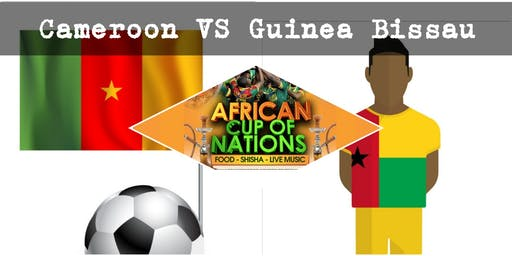 """CAMEROON VS GUINEA BISSAU """"African Cup of Nations 2019"""" Live Match - African Local Foods - Afro Live Music -Art- Games - Shisha- Business Networking"""