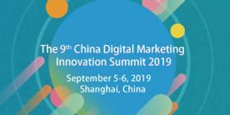 The 9th China Digital Marketing Innovation Summit 2019 tickets