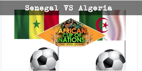 """SENEGAL VS ALGERIA """"African Cup of Nations 2019"""" Live Match - African Local Foods - Afro Live Music -Art- Games - Shisha- Business Networking  tickets"""