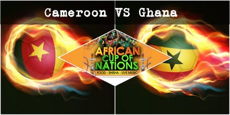 "CAMEROON VS GHANA ""African Cup of Nations 2019""  Live Match - African Local Foods - Afro Live Music -Art- Games - Shisha- Business Networking  tickets"
