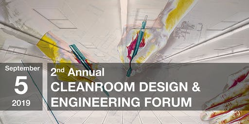 2nd Annual Cleanroom Design & Engineering Forum