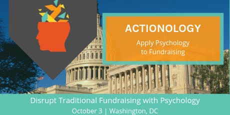 Actionology: the application of psychology to fundraising (DC) tickets