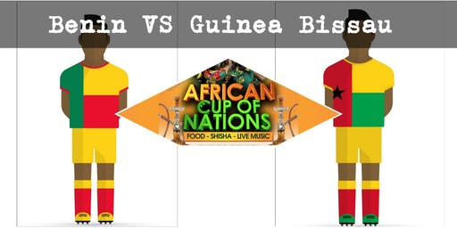 """BENIN VS GUINEA BISSAU """"African Cup of Nations 2019"""" Live Match - African Local Foods - Afro Live Music -Art- Games - Shisha- Business Networking"""