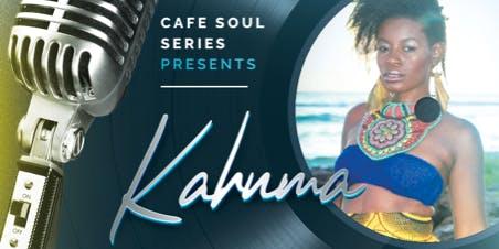 Cafe Soul Series Presents.....Kahnma