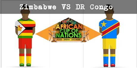 """ZIMBABWE VS DR CONGO  """"African Cup of Nations 2019"""" Live Match - African Local Foods - Afro Live Music -Art- Games - Shisha- Business Networking  tickets"""