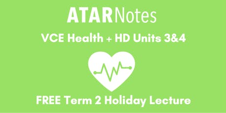 Health and Human Development Units 3&4 Term 2 Holiday Lecture - REPEAT 1 tickets