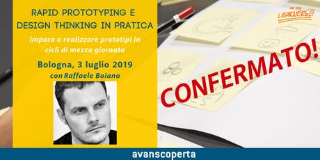 Rapid Prototyping e Design Thinking in pratica luglio 2019 tickets