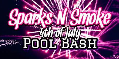 Sparks N Smoke : 4th of July Pool Bash  tickets