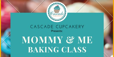 Cascade Cupcakery Presents: Mommy & Me Cupcake Decorating Class tickets