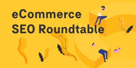 eCommerce SEO Roundtable tickets