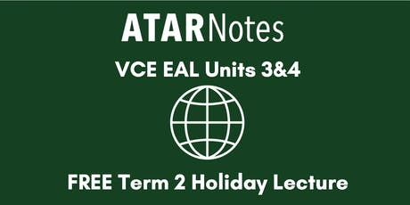 English as an Additional Language Units 3&4 Term 2 Holiday Lecture tickets