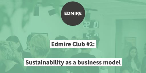 Edmire Club #2: sustainability as a business model