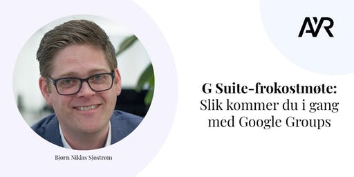Kom i gang med Google groups!
