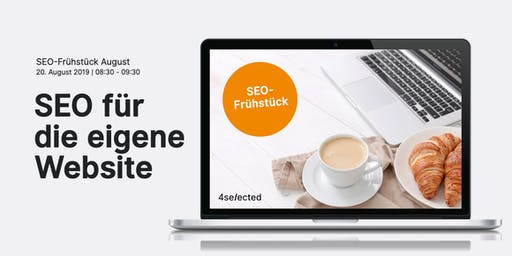 SEO-Frühstück August - Suchmaschinenoptimierung (SEO) für die eigene Website