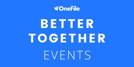 Better Together - With OneFile and Customers, Lincoln College AFTERNOON session tickets