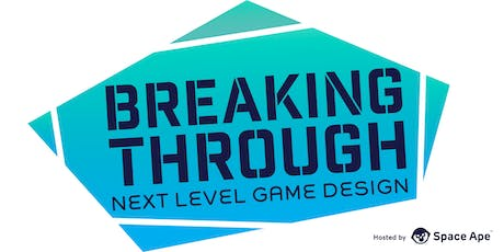Breaking Through: Next Level Game Design tickets
