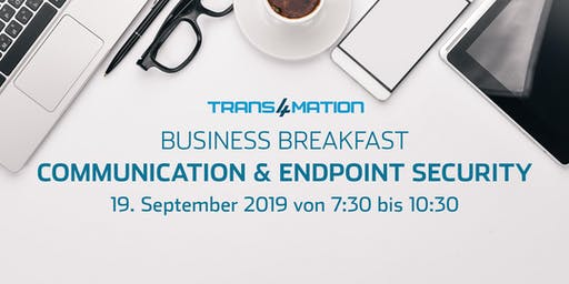 Business Breakfast Communication & Endpoint Security