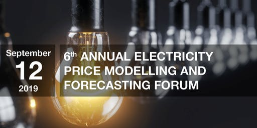 6th Annual Electricity Price Modelling and Forecasting Forum