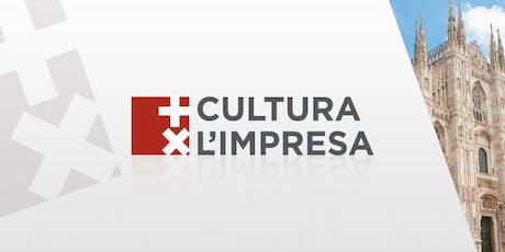 + CULTURA X L'IMPRESA @ CAMERA DI COMMERCIO DI  MILANO biglietti