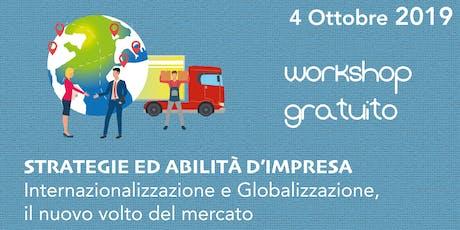 STRATEGIE ED ABILITÀ D'IMPRESA INTERNAZIONALIZZAZIONE E GLOBALIZZAZIONE biglietti