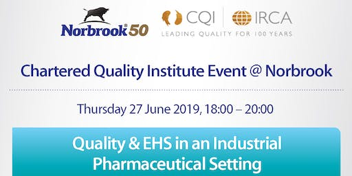 CQI Northern Ireland - Quality & EHS in a Pharmaceutical Setting