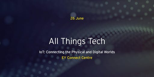 All Things Tech - IoT: Connecting the Physical and Digital World