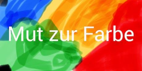 """""""Mut Zur Farbe"""" Tickets"""