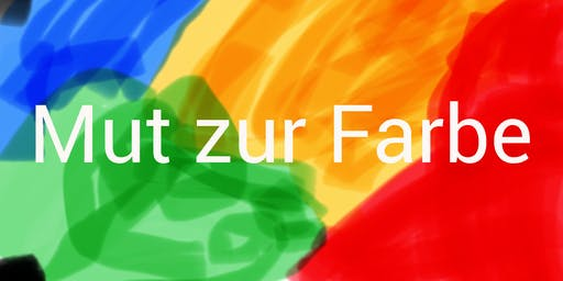 """Mut Zur Farbe"""