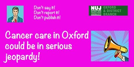 We won't be silenced over threats to Oxford's cancer care tickets