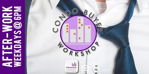 After-Work: Home & Condo Buyer Workshop for DC & MD - 6/25/2019