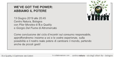 WE'VE GOT THE POWER:  ABBIAMO IL POTERE