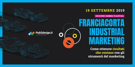 Franciacorta Industrial Marketing - FCIM2019 ed. Gomma - Plastica biglietti